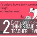 12 Funny and Clever Things Said No Teacher... Ever