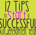 12 tips to start a successful kindergarten year - Teach Junkie