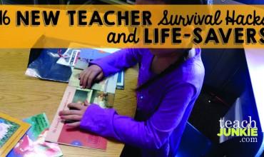 16 New Teacher Survival Hacks and Life-Savers