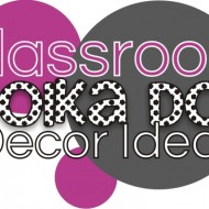 How to DIY for Your Classroom {Polka Dot Decor Ideas}