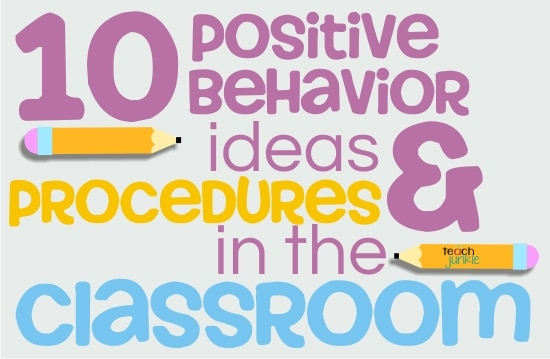 Positive Behavior and Procedures in the Classroom - Teach Junkie