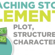Story Elements {Teaching Characters and Plot Structure}