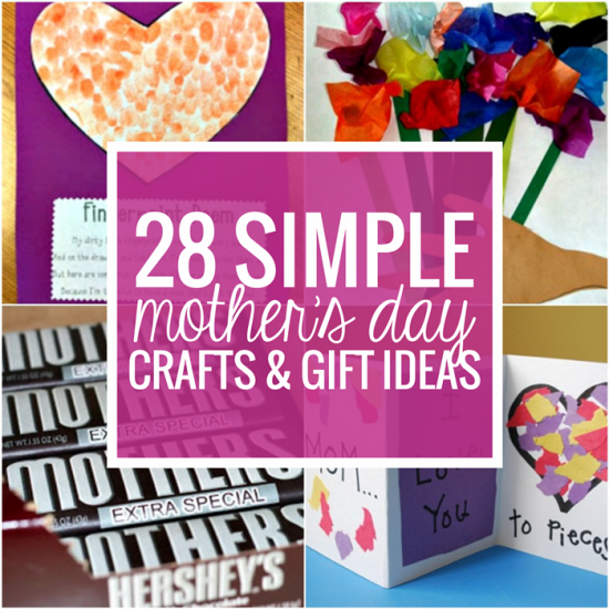 28 Simple Mother's Day Gift Ideas and Crafts