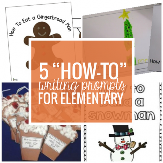 5 How-To Writing Prompts for Elementary