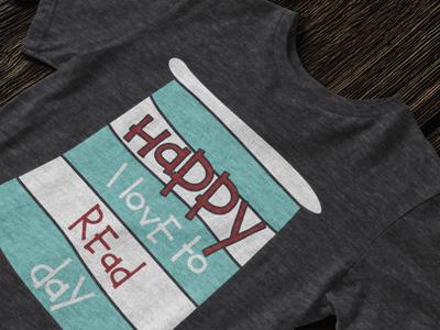 Happy I Love to Read Day Teacher Shirt