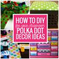How to DIY for Your Classroom - Polka Dot Decor Ideas