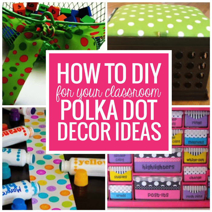 How to DIY for Your Classroom - Polka Dot Decor Ideas