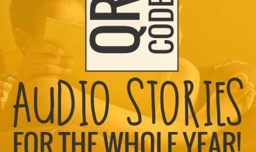 QR Code Audio Stories for the Whole Year!