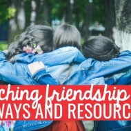 Teaching Friendship: 14 Ways and Resources