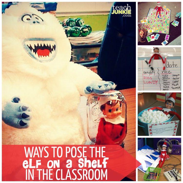 Ways to Pose the Elf in the Classroom - TeachJunkie.com
