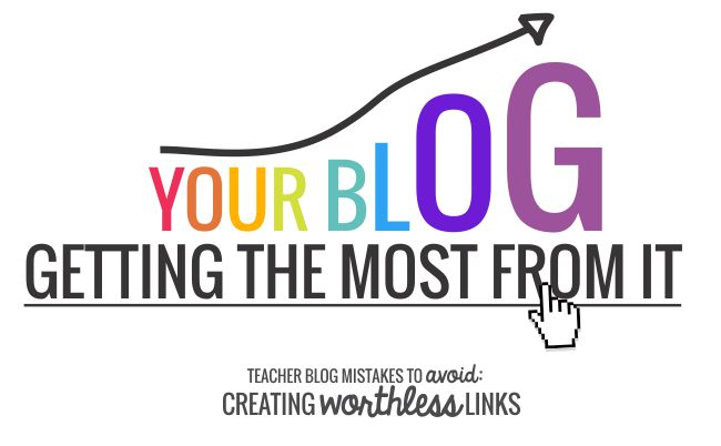 How to Create a Link to an Old Post {The Right Way} - The Wrong Way to Link to Old Posts - Teacher Blog Mistakes to Avoid: Creating Worthless Links: - Teach Junkie