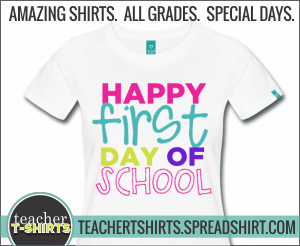 Cute Teacher Tees - Amazing Shirts. All Grades. Special Days.