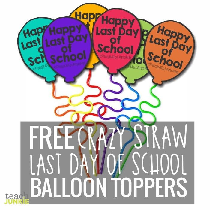 free crazy straw balloon toppers printable template - end of the year - Teach Junkie