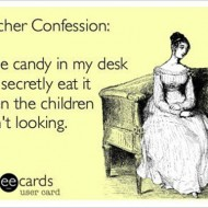 6 Hilarious and True Teacher Confessions